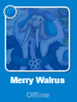 Merry Walrus on Friend List